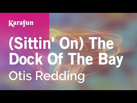 Karaoke (Sittin' On) The Dock Of The Bay - Otis Redding *