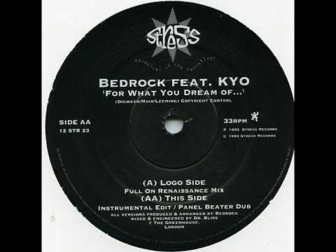 Bedrock Feat. KYO - For What You Dream Of [Full On Renaissance Mix]