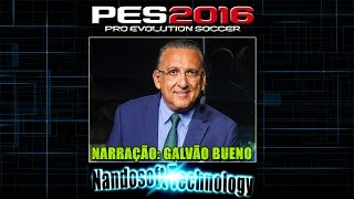 Narração Galvão Bueno - PES 2016 (PC) DOWNLOAD