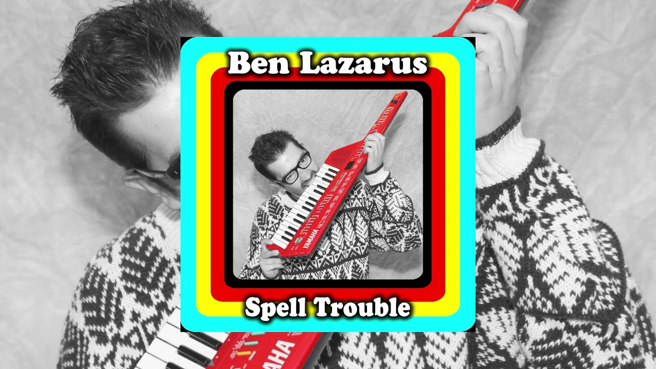 Ben Lazarus - Spell Trouble [Official Audio]