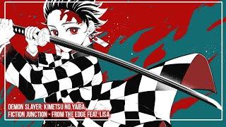 Demon Slayer: Kimetsu no Yaiba Ending Full - From The Edge『FictionJunction feat LiSA』