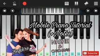 Nashe si chadh gayi (befikre) Easy Mobile perfect piano (+notes)