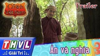 THVL | Cổ tích Việt Nam: Ân và nghĩa - Trailer
