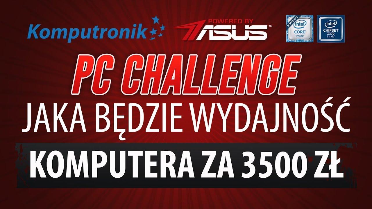 Test Wydajności Komputera za 3500zł w Grach #PCChallenge