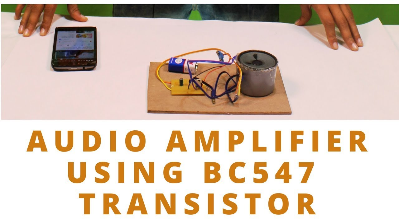 Audio Amplifier using BC547 with working and circuit diagram