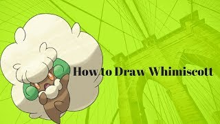 """""""How to draw Whimsicott"""""""