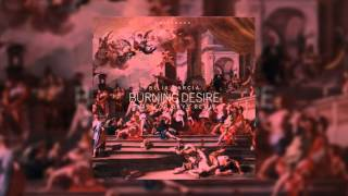 Bilia Garcia - Burning Desire (Bars For Days Remix)