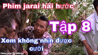 Phim Jarai klao mơak (Tập) 8