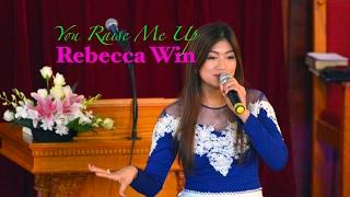"""He Raise Me Up"" - Rebecca Win (Burmese Singer)"