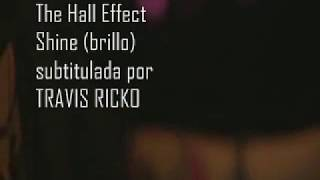 the hall effect-shine subtitulado