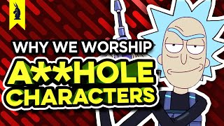 Why We Worship A**HOLE Characters (Rick & Morty, Breaking Bad, The Punisher) - Wisecrack Edition