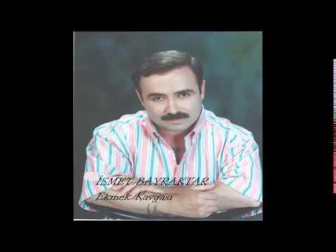 İsmet Bayraktar - Ağla Sevgilim (Deka Müzik)