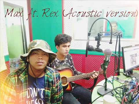 Mananatili - Max ft. Rex (Acoustic version 0.3)