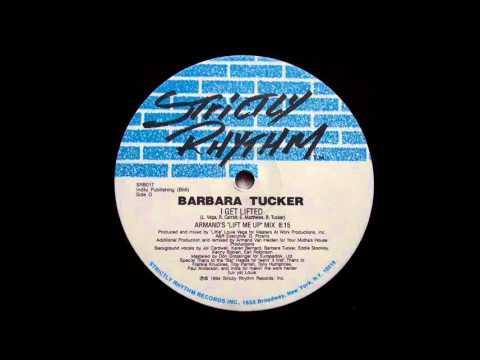 BARBARA TUCKER - I Get Lifted (Armand's