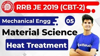 10:00 PM - RRB JE 2019 (CBT-2) | Mechanical Engg by Neeraj Sir | Material Science (Heat Treatment)