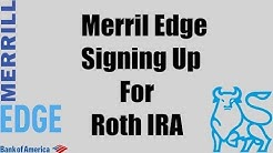 Bank Of America - Merrill Edge - Starting A Retirement Account By Signing Up For Roth IRA