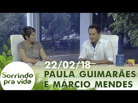 Sorrindo Pra Vida de 22/02/18 - Paula Guimarães e Márcio Mendes
