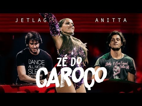 Anitta & Jetlag Music - Zé do Caroço mp3 baixar