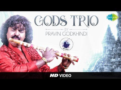Gods-Trio   Pravin Godkhindi   Instrumental Video Song
