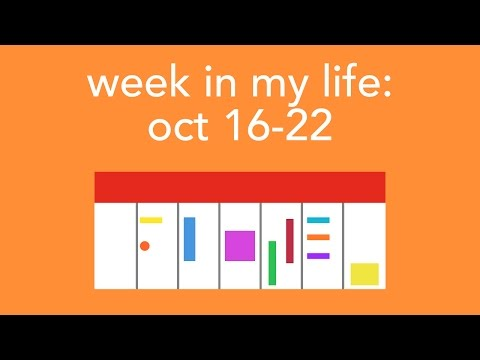 week in my life: oct 16-22