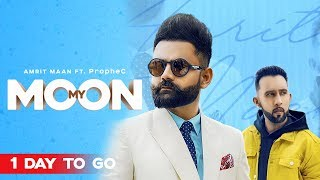 Gambar cover My Moon (1 Day To Go) | Amrit Maan Ft. The PropheC | Tru Makers | Planet Recordz