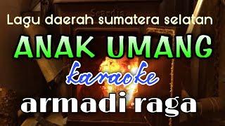 Download Lagu Anak umang (Karaoke)Koleksi lagu daerah cipt.Armadi Raga mp3