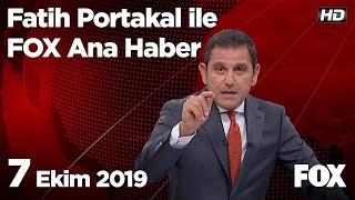 7 Ekim 2019 Fatih Portakal ile FOX Ana Haber