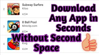 How To Download Any App in One Second Without Second Space From Playstore 2017 | Without Root |