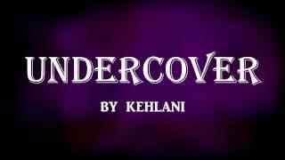 Undercover - Kehlani (Lyrics)