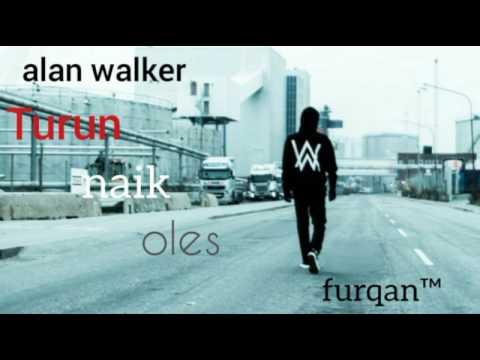 Dj Alan walker-turun naik oles