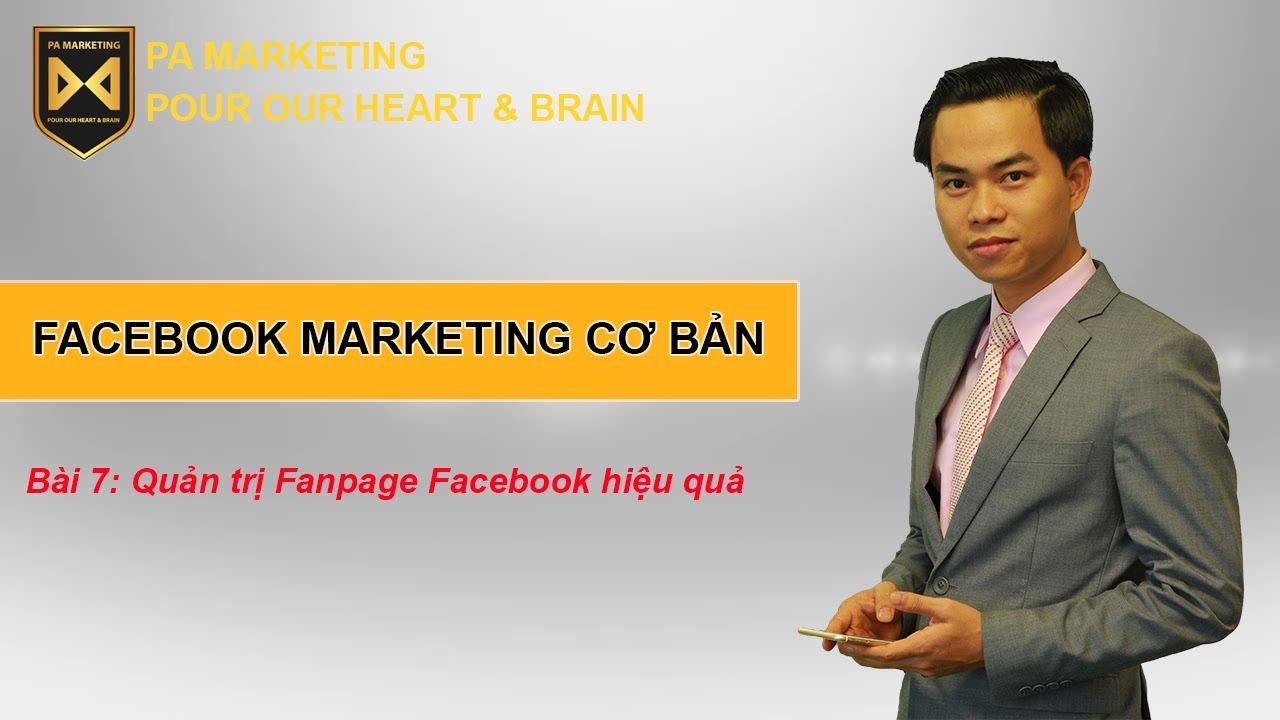 Bài 7: Quản trị Fanpage Facebook hiệu quả