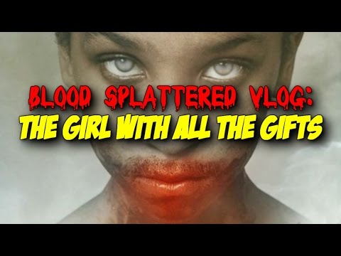 Thumbnail: The Girl With All The Gifts (2017) - Blood Splattered Vlog (Horror Movie Review)