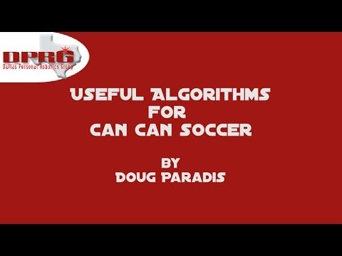 Useful Algorithms for Can Can Soccer