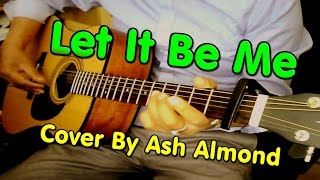 ♪♫ The Everly Brothers - Let It Be Me - Acoustic Guitar Cover Version By Ash Almond