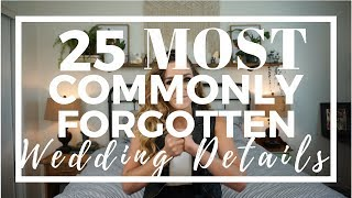 25 Most Commonly FORGOTTEN Wedding Details