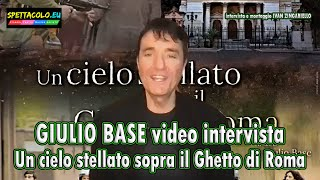 """Vi presentiamo la nostra video intervista esclusiva a giulio base, regista del film """"un cielo stellato sopra il ghetto di roma"""". dopo l'apprezzato """"bar giuse..."""