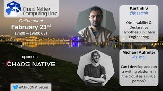 5.1 CNCLinz - Karthik S - Observability & Declarative Hypothesis in Chaos Engineering
