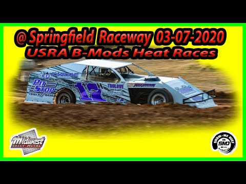 USRA B-Mods Heat Races - Springfield Raceway 03-07-2020 Dirt Track Racing Midwest Sheet Metal