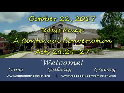 10/22/17 A Continual Conversation, Acts 24:24-27