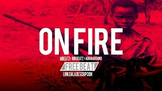 """ON FIRE""-INSTRUMENTAL MALANTEO TIRADERA HIPHOP BEAT RAP"