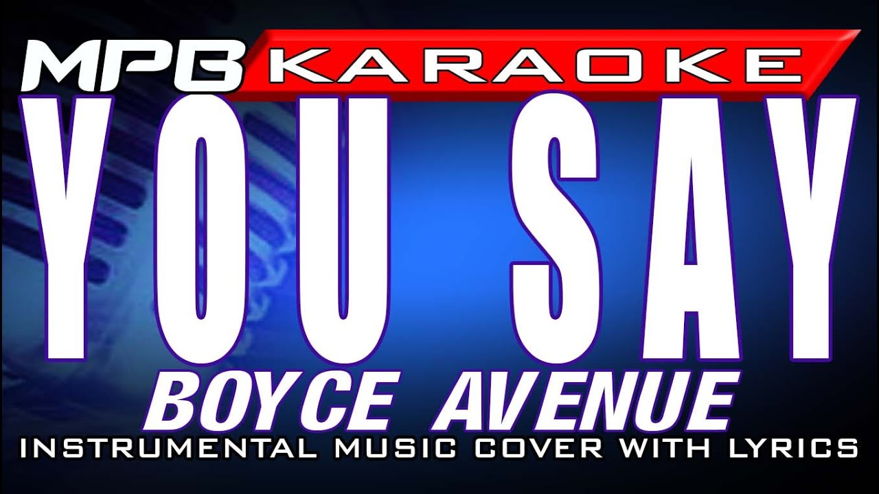 You Say Boyce Avenue Karaoke Cover Without Vocals Youtube