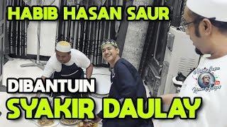 HABIB HASAN SAUR DIBANTUIN SYAKIR DAULAY