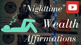 """🔊  Wealth """"Nighttime"""" Affirmations! (Play for 21 Days while you sleep!)"""