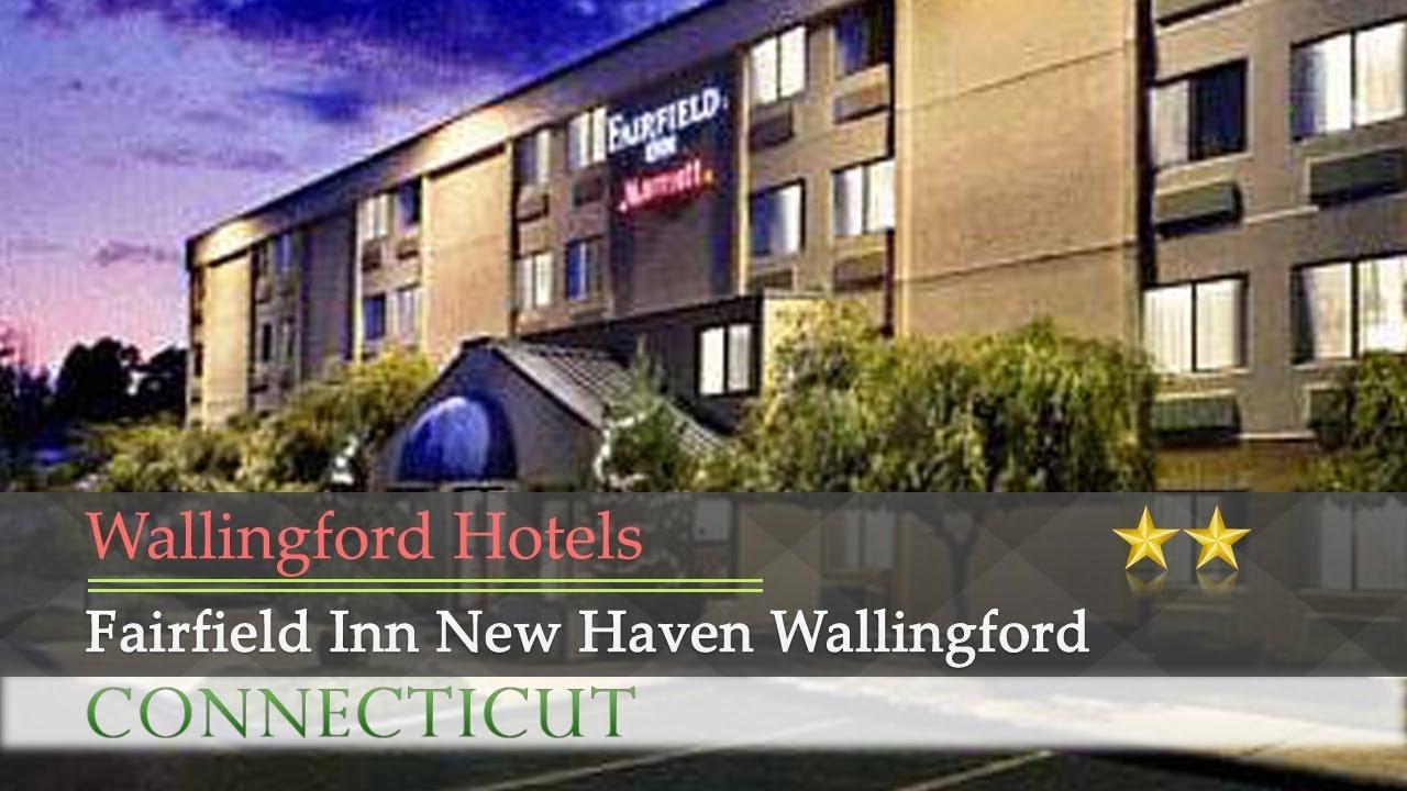 Fairfield Inn New Haven Wallingford Hotels Connecticut