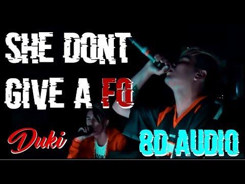DUKI - She Don't Give A FO Ft. Khea (8D AUDIO)