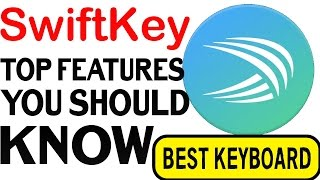 SwiftKey - TOP FEATURES YOU SHOULD KNOW | AMOL RAUT