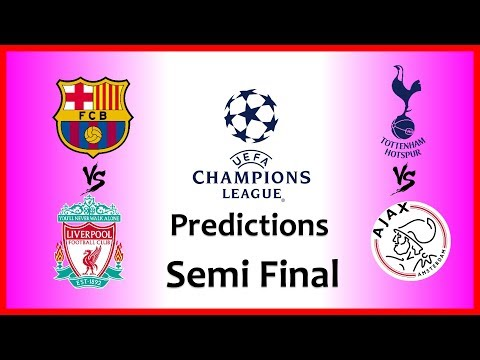 2019 Champions League Predictions - Semi Finals - 1st Leg
