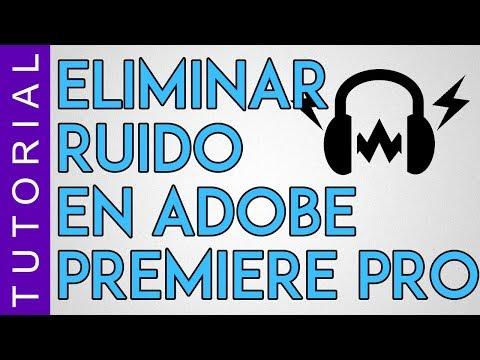 Elimina el ruido de tu vídeo en Adobe Premiere Pro CC