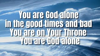 You Are God Alone | Phillips, Craig & Dean