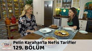 Pelin Karahan'la Nefis Tarifler 129. Bölüm | 15 Mart 2018